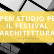 Open Studio per Il Festival dell'Architettura